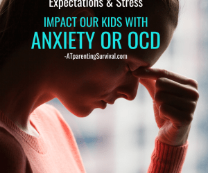 PSP 143:  How Our Expectations and Stress Impact Our Child with Anxiety or OCD