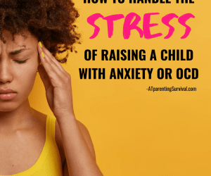 PSP 172: How to Handle the Stress of Raising a Child with Anxiety or OCD