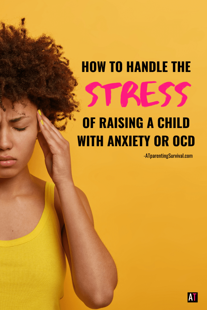 If you are raising a child with anxiety or OCD, how you handle stress is not only important for you, but it is important for your child as well.