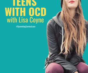 PSP 186: Helping Teens with OCD with Lisa Coyne