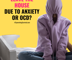 Helping Kids Who are Afraid to Leave the House Due to Anxiety or OCD