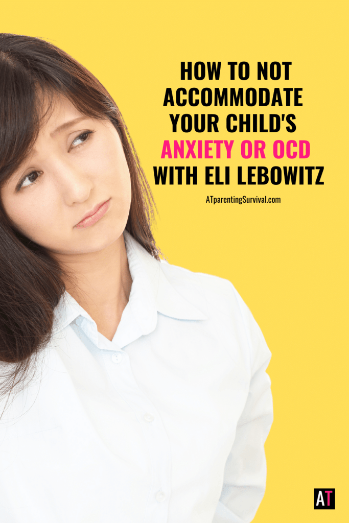 Learn to pull back accommodations so you don't grow your child's anxiety or OCD in my interview with Space Program Creator Dr. Eli Lebowitz.