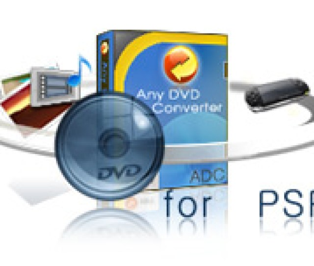 Psp Video Converter Psp Dvd Converter Dvd To Psp Dvd To Sony Walkman