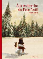 A la recherche du Père Noël, de Thierry Dedieu
