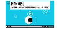 Web-série Mon oeil - Centre Pompidou