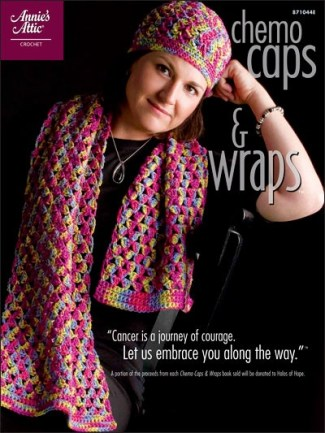 Chemo Caps and Wraps -- 29 projects and patterns for Cancer patients