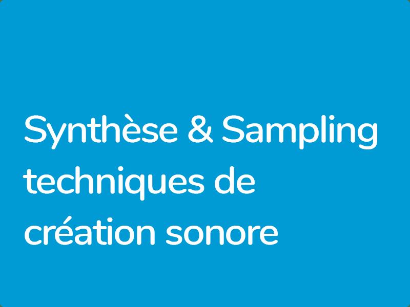 Formations Sound Design Sampling Synthèse digitale et analogique