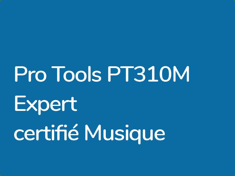 PT310M : Expert Certifié Pro Tools – Musique