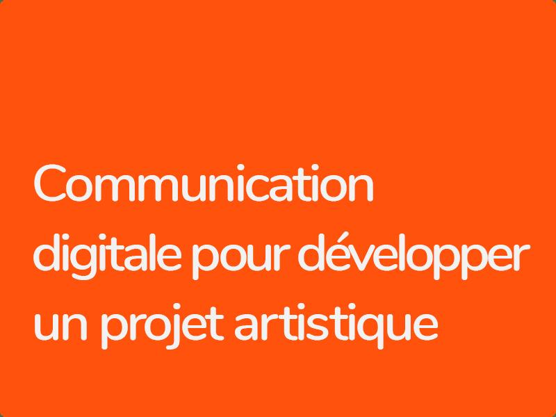 Formation Communication digitale pour les structures artistiques et les artistes auto-produits