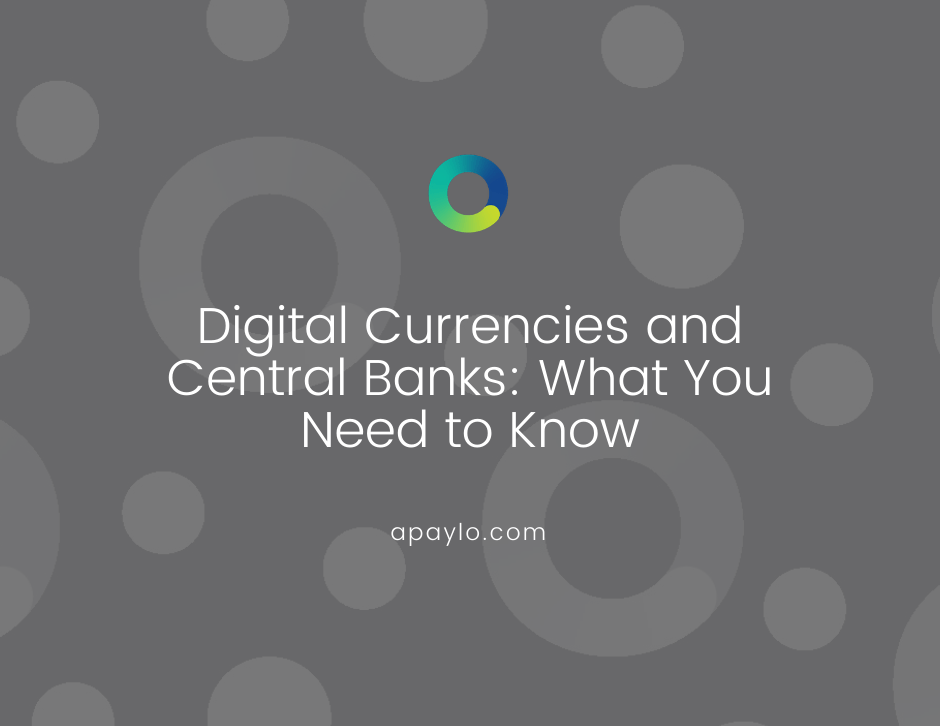 Digital Currencies and Central Banks: What You Need to Know
