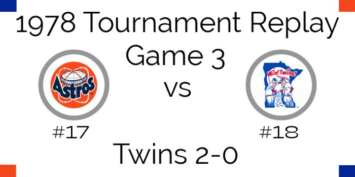 Game 3 – 1978 Tournament Replay Astros vs Twins