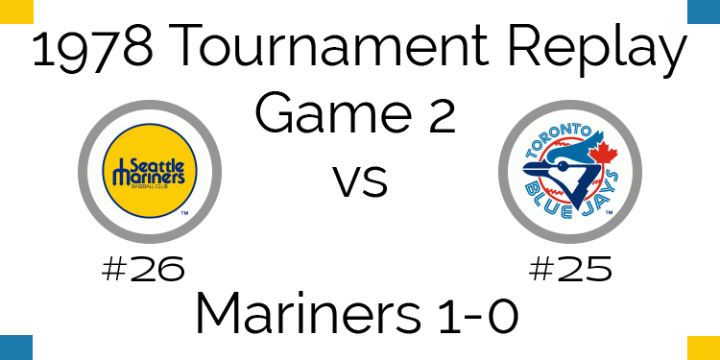 Game 2 – 1978 Tournament Replay Mariners vs Blue Jays
