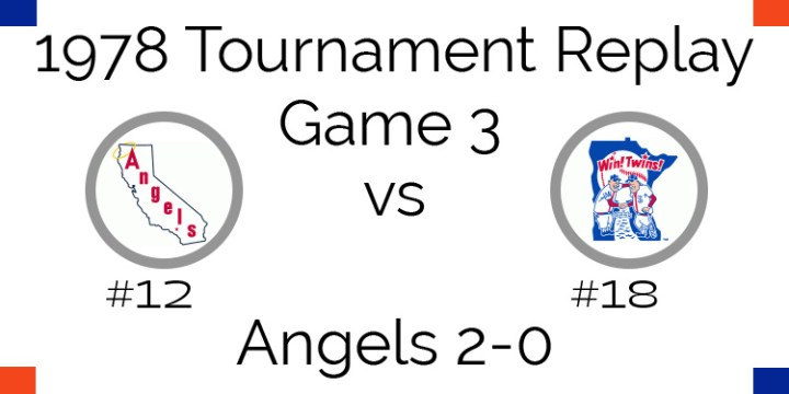 Game 3 – 1978 Tournament Replay Twins vs Angels
