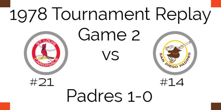 Game 2 – 1978 Tournament Replay Cards vs Padres