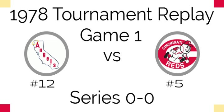 Game 1 – 1978 Tournament Replay Angels vs Reds
