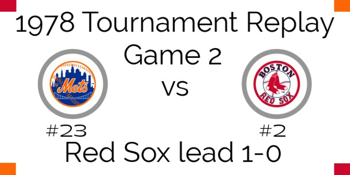 Game 2 – 1978 Tournament Replay Mets vs Red Sox