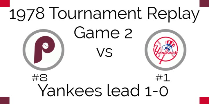 Game 2 – 1978 Tournament Replay Phillies vs Yankees