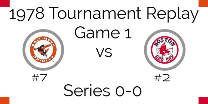 Game 1 – 1978 Tournament Replay Orioles vs Red Sox
