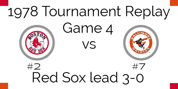 Game 4 – 1978 Tournament Replay Red Sox vs Orioles