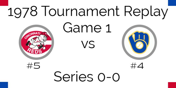 Game 1 – 1978 Tournament Replay Reds vs Brewers