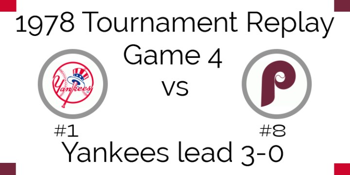 Game 4 – 1978 Tournament Replay Yankees vs Phillies