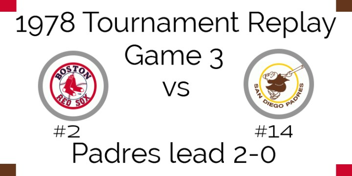 Game 3 – 1978 Tournament Replay Red Sox vs Padres