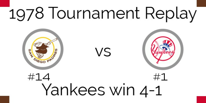 1978 Tournament Final Results – Yankees beat Padres 4-1