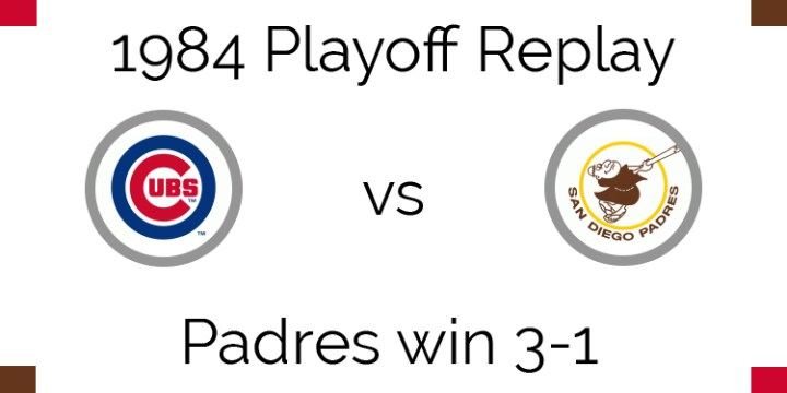 1984 Playoff Replay – NLCS – Padres beat Cubs 3 games to 1