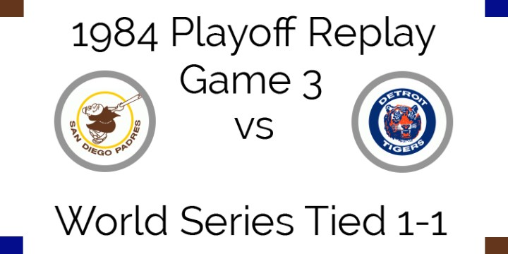 1984 Playoff Replay – World Series Game 3 – Padres at Tigers