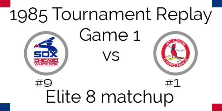 Game 1 – 1985 Tournament Replay White Sox at Cardinals