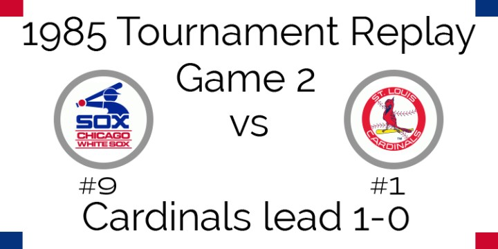 Game 2 – 1985 Tournament Replay White Sox at Cardinals