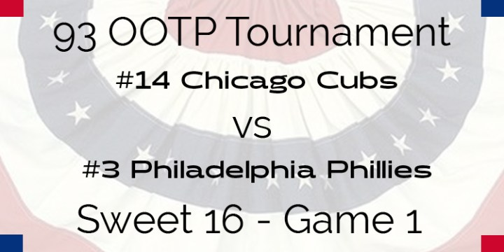 Out Of The Park 1993 Tournament – Game 1 – 14 Chicago Cubs vs 3 Philadelphia Phillies