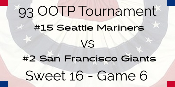 Out Of The Park 1993 Tournament – Game 6 – 15 Seattle Mariners vs 2 San Francisco Giants