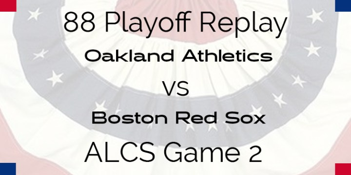 APBA 1988 ALCS Replay – Game 2 – Oakland's A's vs Boston Red Sox