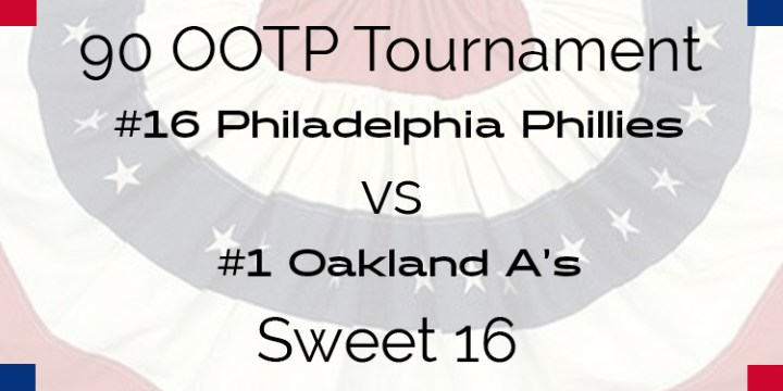 Out Of The Park 1990 Tournament – Sweet 16 – Phillies vs Athletics