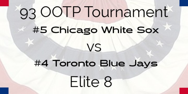 Out Of The Park 1993 Tournament – Elite 8 – Blue Jays vs White Sox