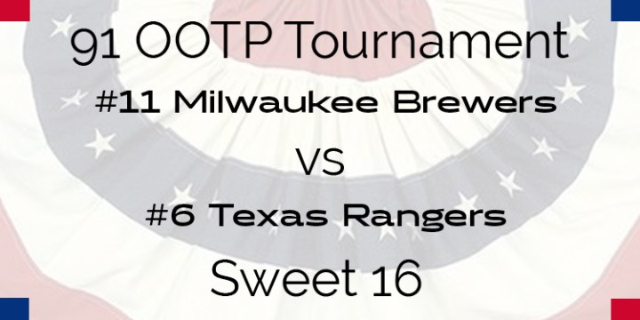 Out Of The Park 1991 Tournament – Sweet 16 – Brewers vs Rangers