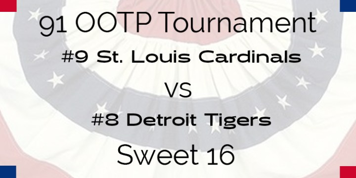 Out Of The Park 1991 Tournament – Sweet 16 – Cardinals vs Tigers