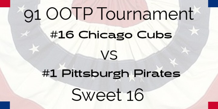 Out Of The Park 1991 Tournament – Sweet 16 – Cubs vs Pirates