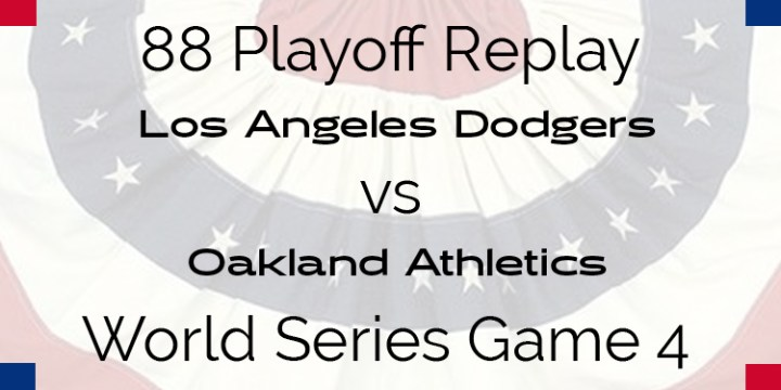 APBA 1988 World Series Replay – Game 4 – Dodgers vs A's