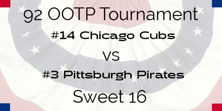 Out Of The Park 1992 Tournament – Sweet 16 – Pirates vs Cubs