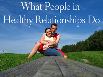 What People in Healthy Relationships Do