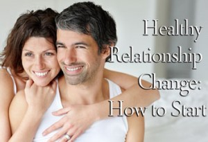 Healthy Relationship Change: how to start