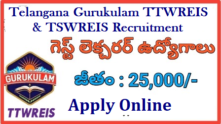 TTWREIS & TSWREIS Guest Faculty Recruitment 2018 TS Gurukulam Notification