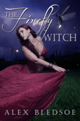 Cover of The Firefly Witch by Alex Bledsoe