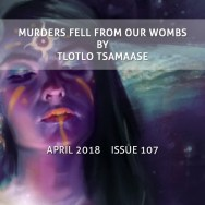 Murders Fell from Our Wombs