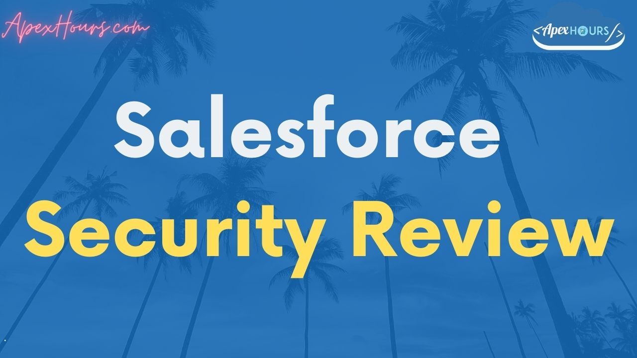 Salesforce Security Review