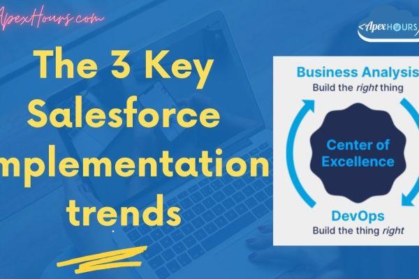 Salesforce Implementation trends1