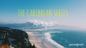 The Caribbean Series: Antigua