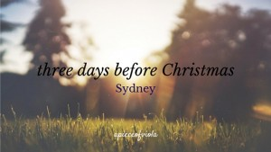 Three days before Christmas | Sydney
